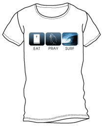 Eat, Pray, Surf 3 Shirt